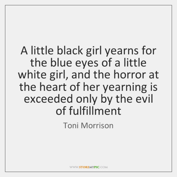 A little black girl yearns for the blue eyes of a little ...