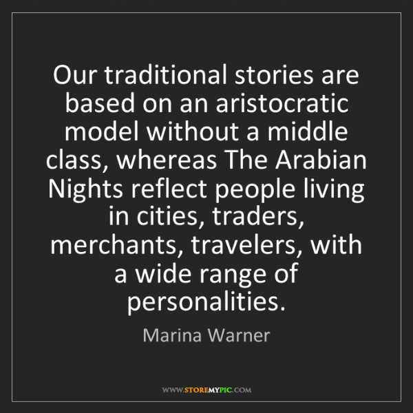 Marina Warner: Our traditional stories are based on an aristocratic...