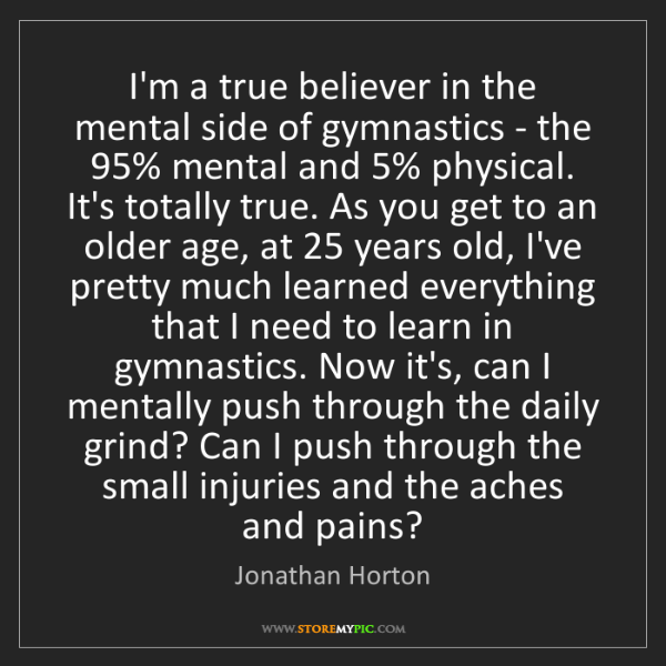 Jonathan Horton: I'm a true believer in the mental side of gymnastics...