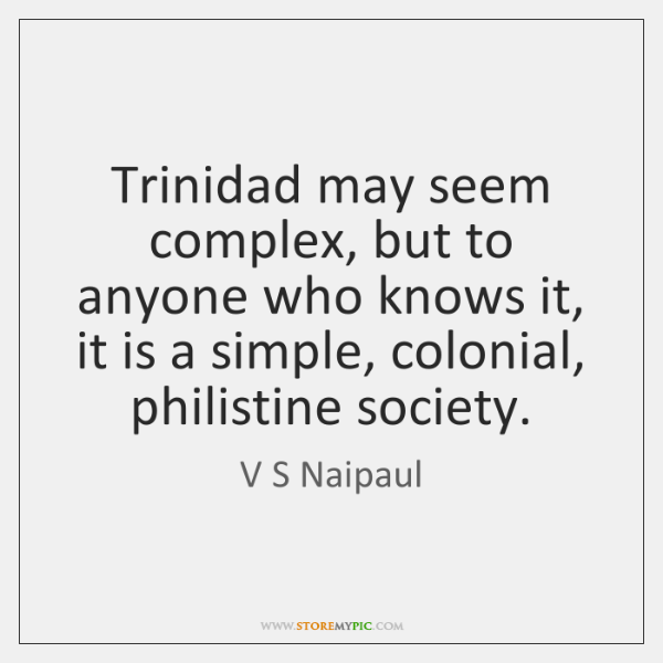 Trinidad may seem complex, but to anyone who knows it, it is ...