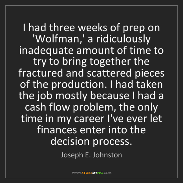 Joseph E. Johnston: I had three weeks of prep on 'Wolfman,' a ridiculously...