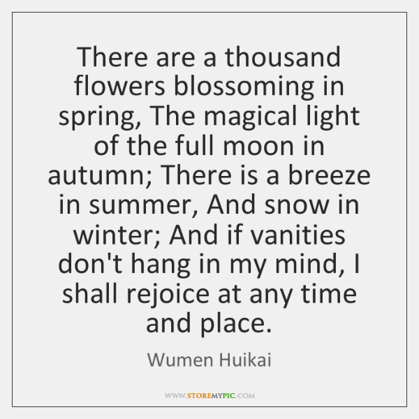 There are a thousand flowers blossoming in spring, The magical light of ...