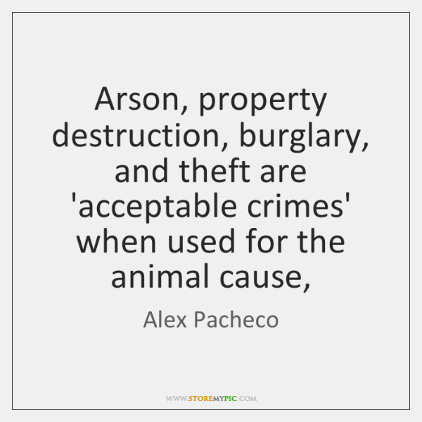 Arson, property destruction, burglary, and theft are 'acceptable crimes' when used for ...