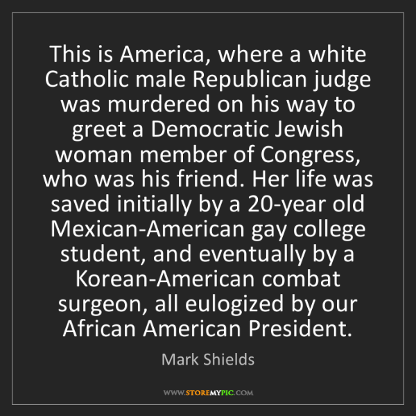 Mark Shields: This is America, where a white Catholic male Republican...