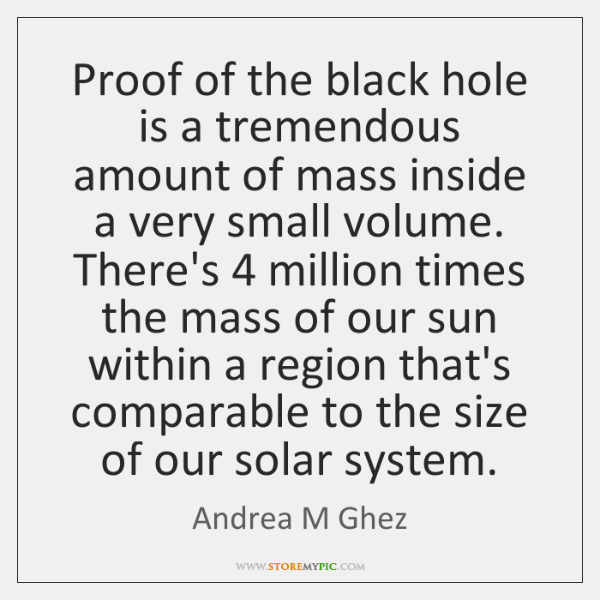 Proof of the black hole is a tremendous amount of mass inside ...