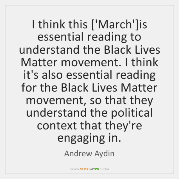 I think this ['March']is essential reading to understand the Black Lives ...