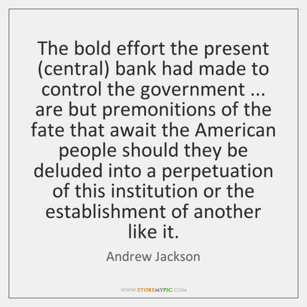 The bold effort the present (central) bank had made to control the ...