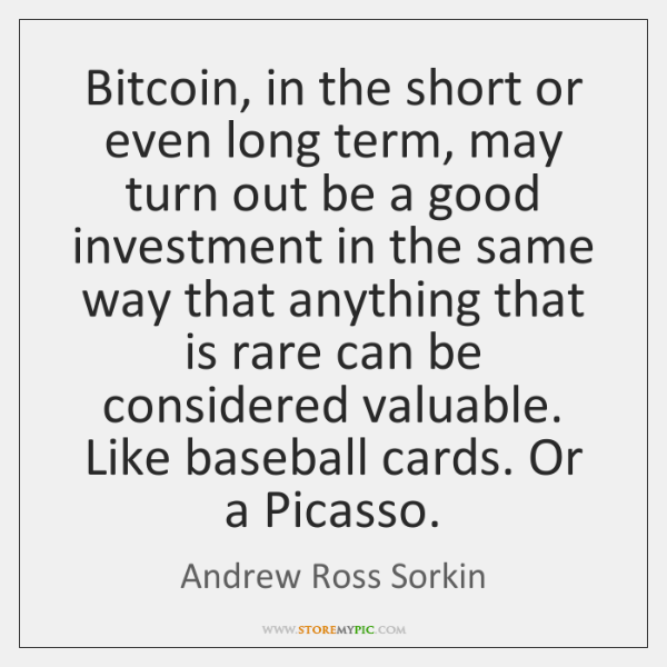 Bitcoin, in the short or even long term, may turn out be ...