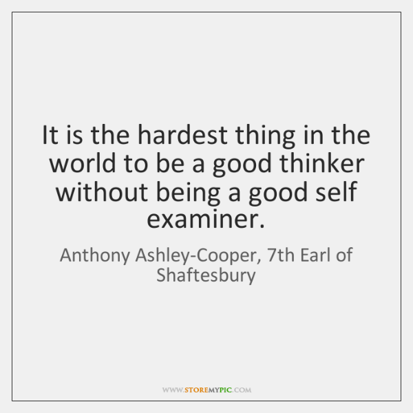 It is the hardest thing in the world to be a good ...