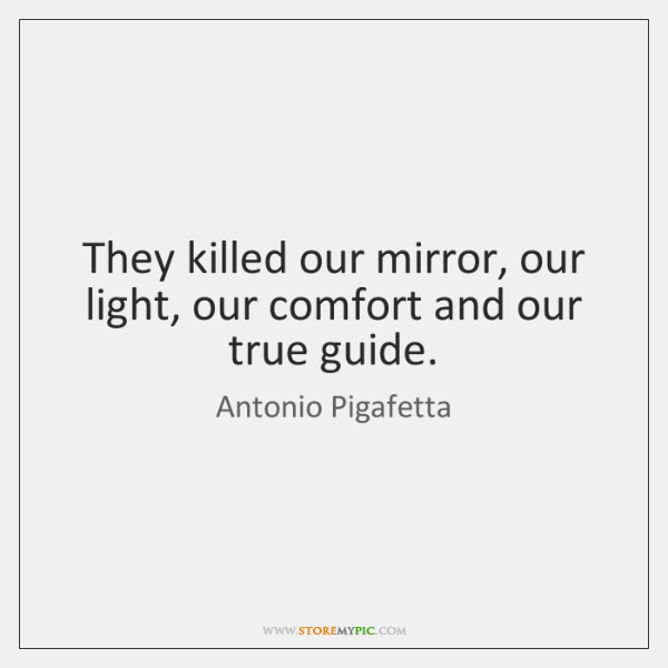 They killed our mirror, our light, our comfort and our true guide.