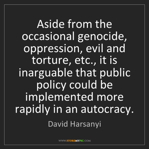 David Harsanyi: Aside from the occasional genocide, oppression, evil...
