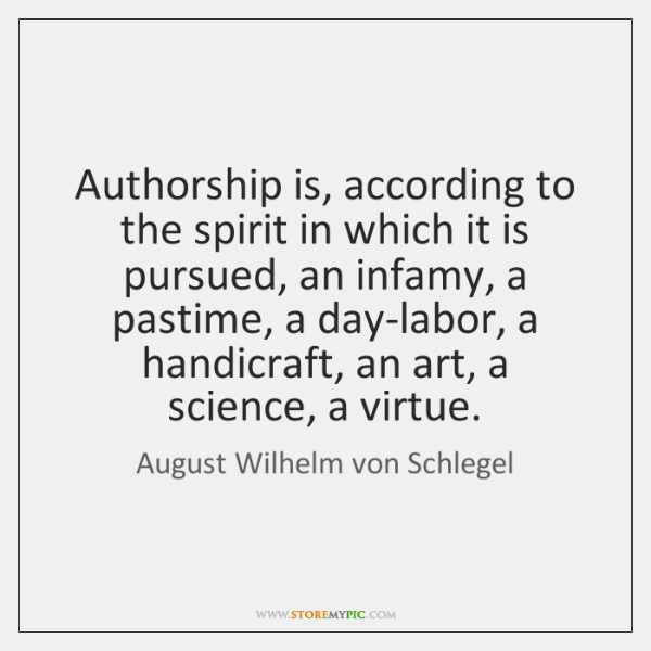 Authorship is, according to the spirit in which it is pursued, an ...