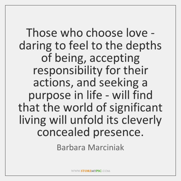 Those who choose love - daring to feel to the depths of ...