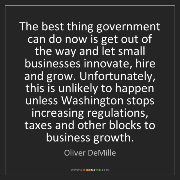 Oliver DeMille: The best thing government can do now is get out of the...