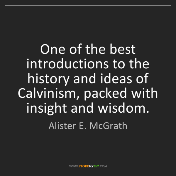 Alister E. McGrath: One of the best introductions to the history and ideas...