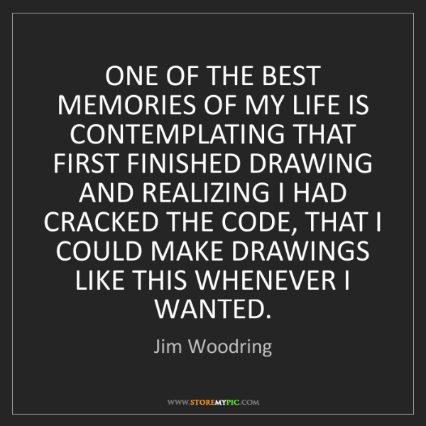 Jim Woodring: ONE OF THE BEST MEMORIES OF MY LIFE IS CONTEMPLATING...