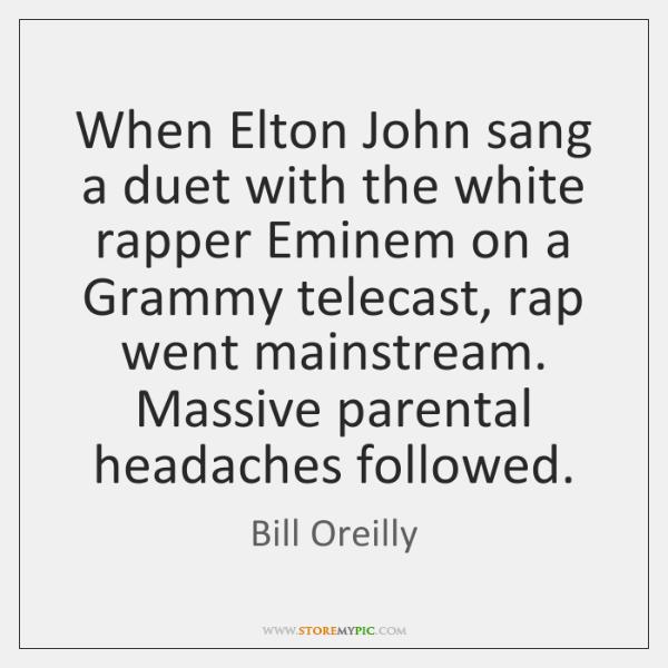 When Elton John sang a duet with the white rapper Eminem on ...