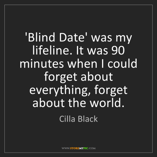 Cilla Black: 'Blind Date' was my lifeline. It was 90 minutes when...