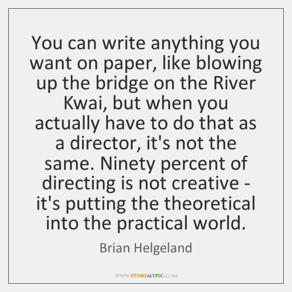 You can write anything you want on paper, like blowing up the ...