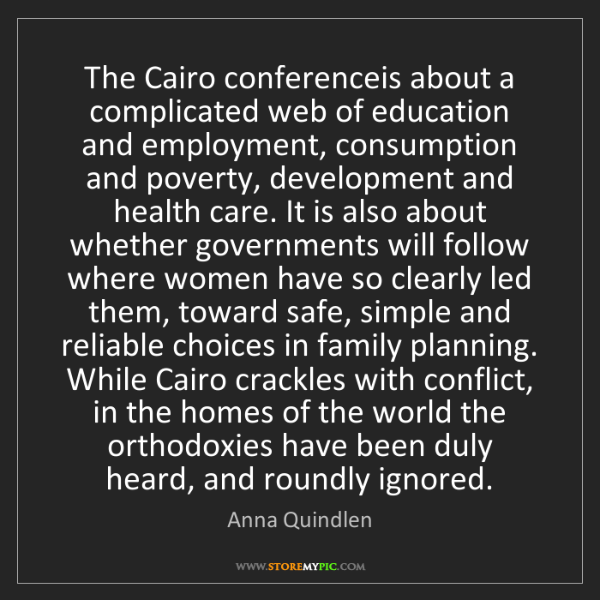 Anna Quindlen: The Cairo conferenceis about a complicated web of education...