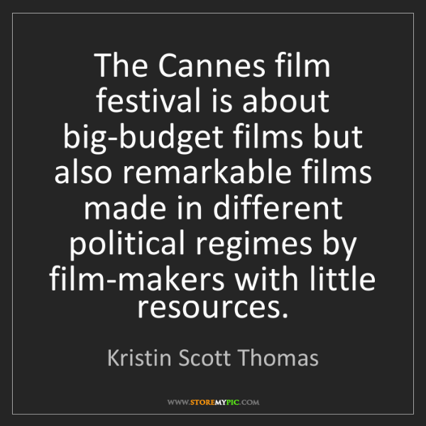 Kristin Scott Thomas: The Cannes film festival is about big-budget films but...