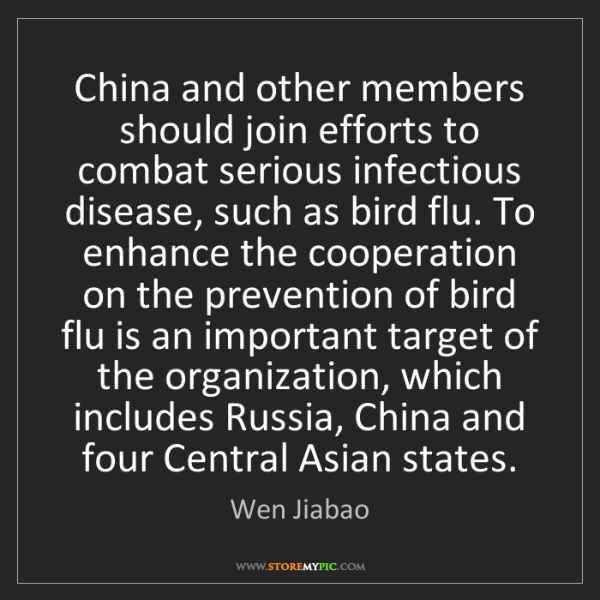 Wen Jiabao: China and other members should join efforts to combat...