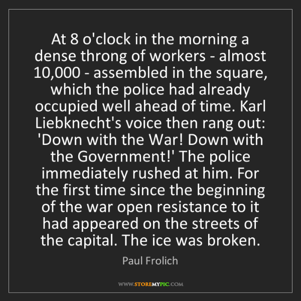 Paul Frolich: At 8 o'clock in the morning a dense throng of workers...