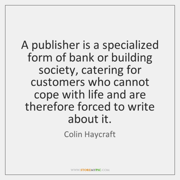 A publisher is a specialized form of bank or building society, catering ...