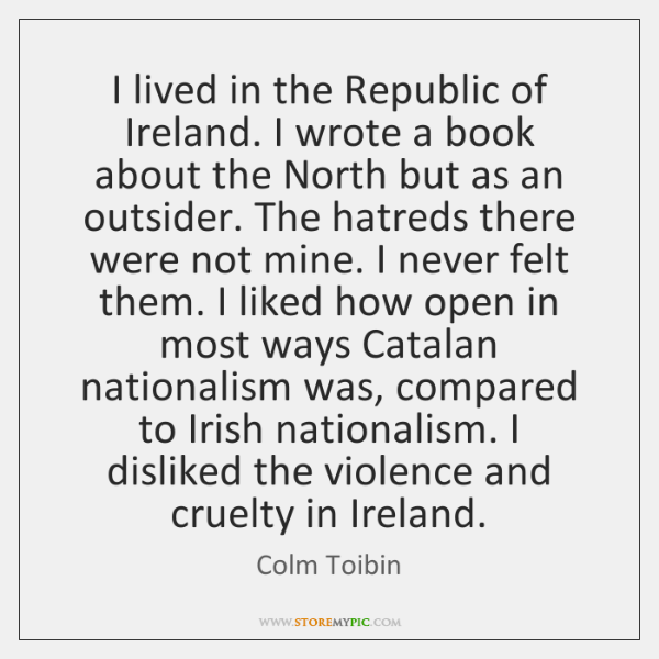 I lived in the Republic of Ireland. I wrote a book about ...