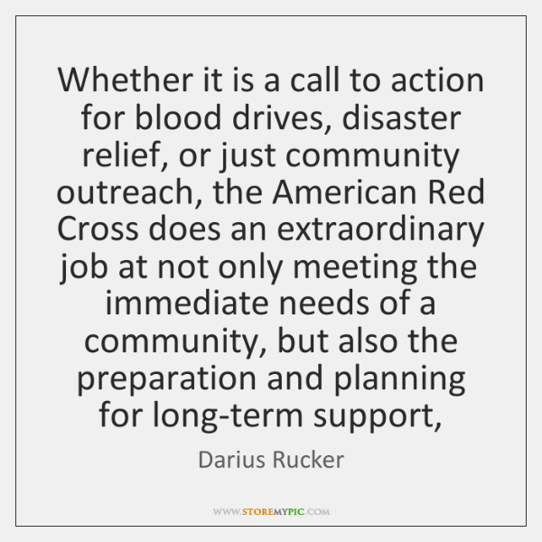 Whether it is a call to action for blood drives, disaster relief, ...