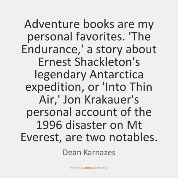 Adventure books are my personal favorites. 'The Endurance,' a story about ...