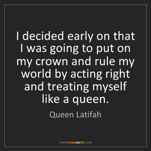 Queen Latifah: I decided early on that I was going to put on my crown...