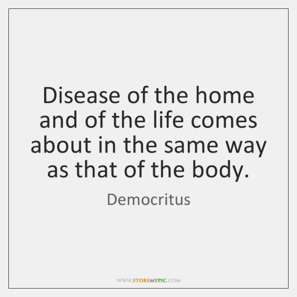 Disease of the home and of the life comes about in the ...