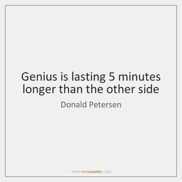 Genius is lasting 5 minutes longer than the other side