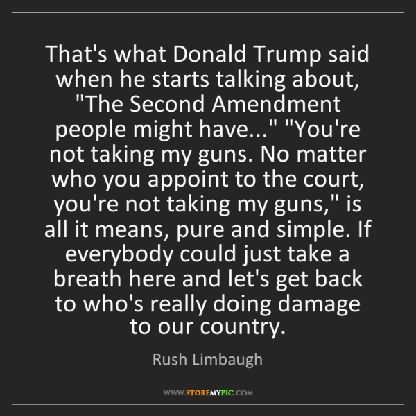 Rush Limbaugh: That's what Donald Trump said when he starts talking...