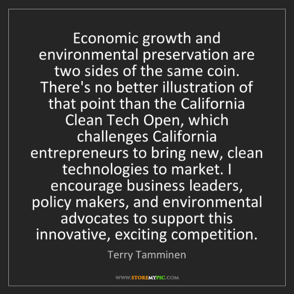 Terry Tamminen: Economic growth and environmental preservation are two...