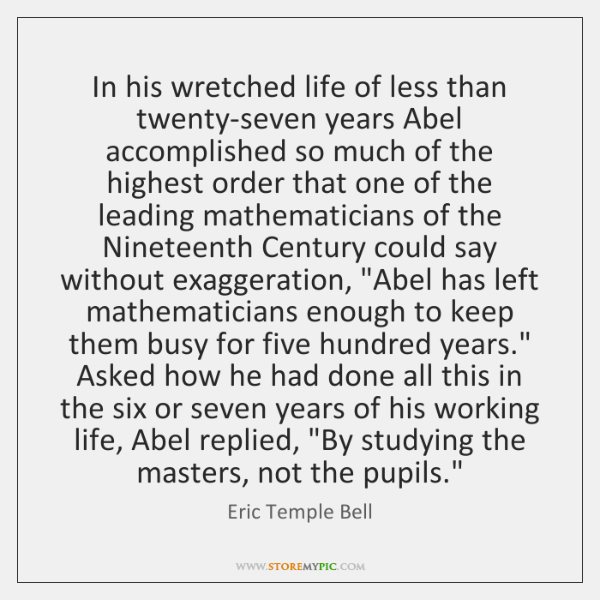 In his wretched life of less than twenty-seven years Abel accomplished so ...