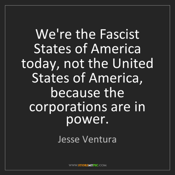 Jesse Ventura: We're the Fascist States of America today, not the United...