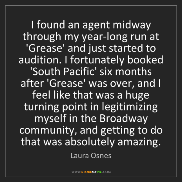 Laura Osnes: I found an agent midway through my year-long run at 'Grease'...