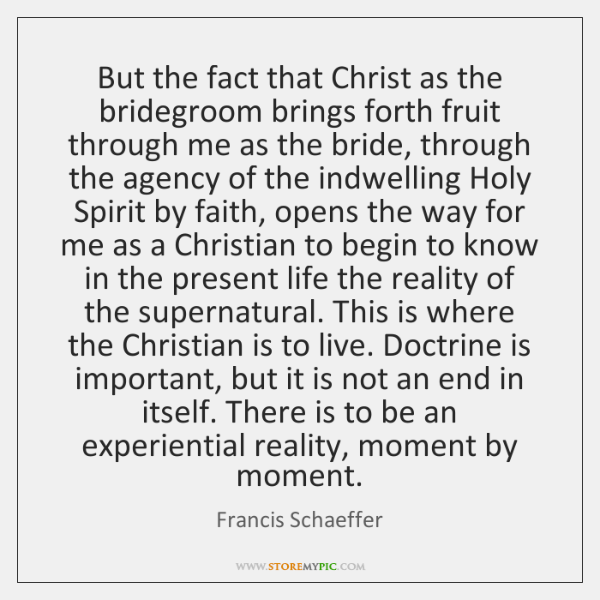 But the fact that Christ as the bridegroom brings forth fruit through ...