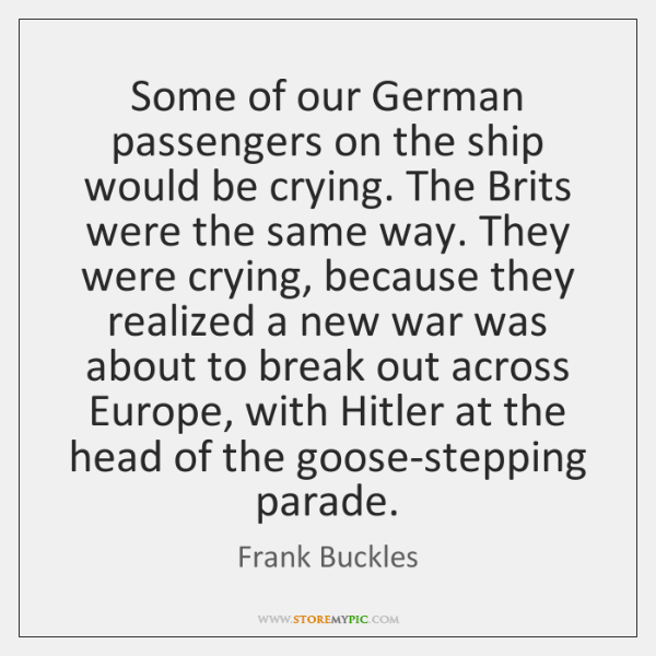 Some of our German passengers on the ship would be crying. The ...
