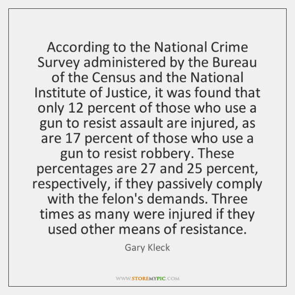 According to the National Crime Survey administered by the Bureau of the ...
