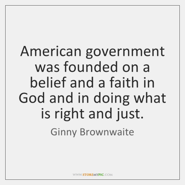 American government was founded on a belief and a faith in God ...
