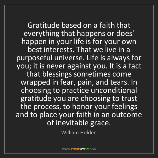 William Holden: Gratitude based on a faith that everything that happens...
