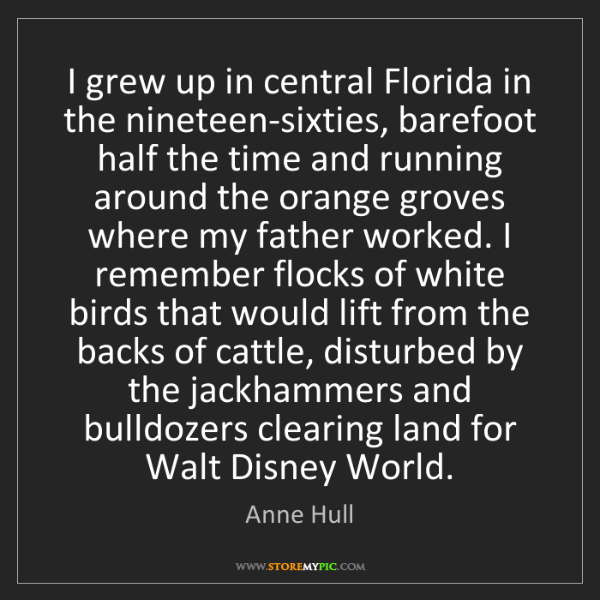 Anne Hull: I grew up in central Florida in the nineteen-sixties,...