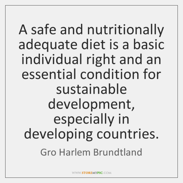 A safe and nutritionally adequate diet is a basic individual right and ...
