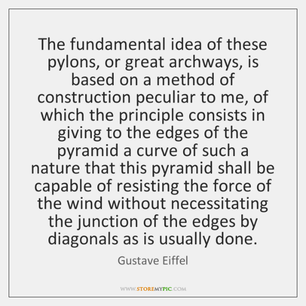 The fundamental idea of these pylons, or great archways, is based on ...
