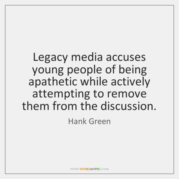 Legacy media accuses young people of being apathetic while actively attempting to ...