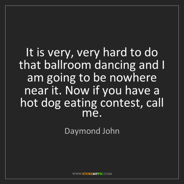 Daymond John: It is very, very hard to do that ballroom dancing and...
