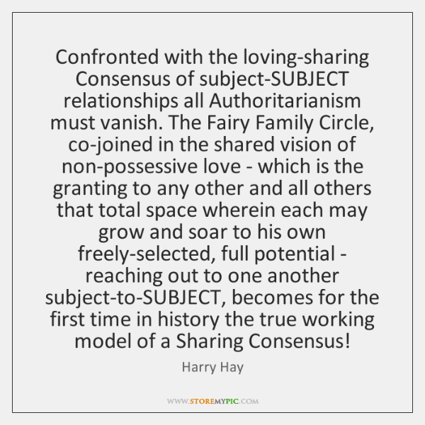 Confronted with the loving-sharing Consensus of subject-SUBJECT relationships all Authoritarianism m